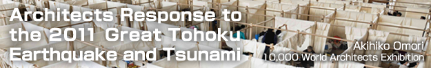 Architects Response to the 2011 Great Tohoku Earthquake and Tsunami